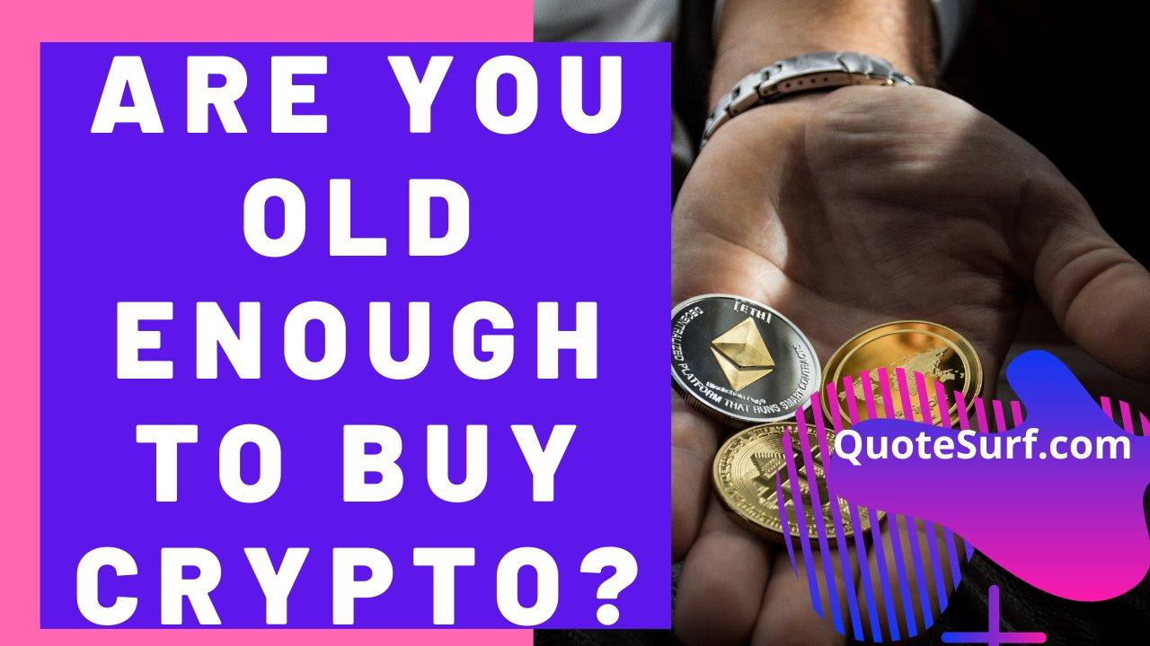 How-Old-Do-You-Have-To-Be-To-Buy-Cryptocurrency images
