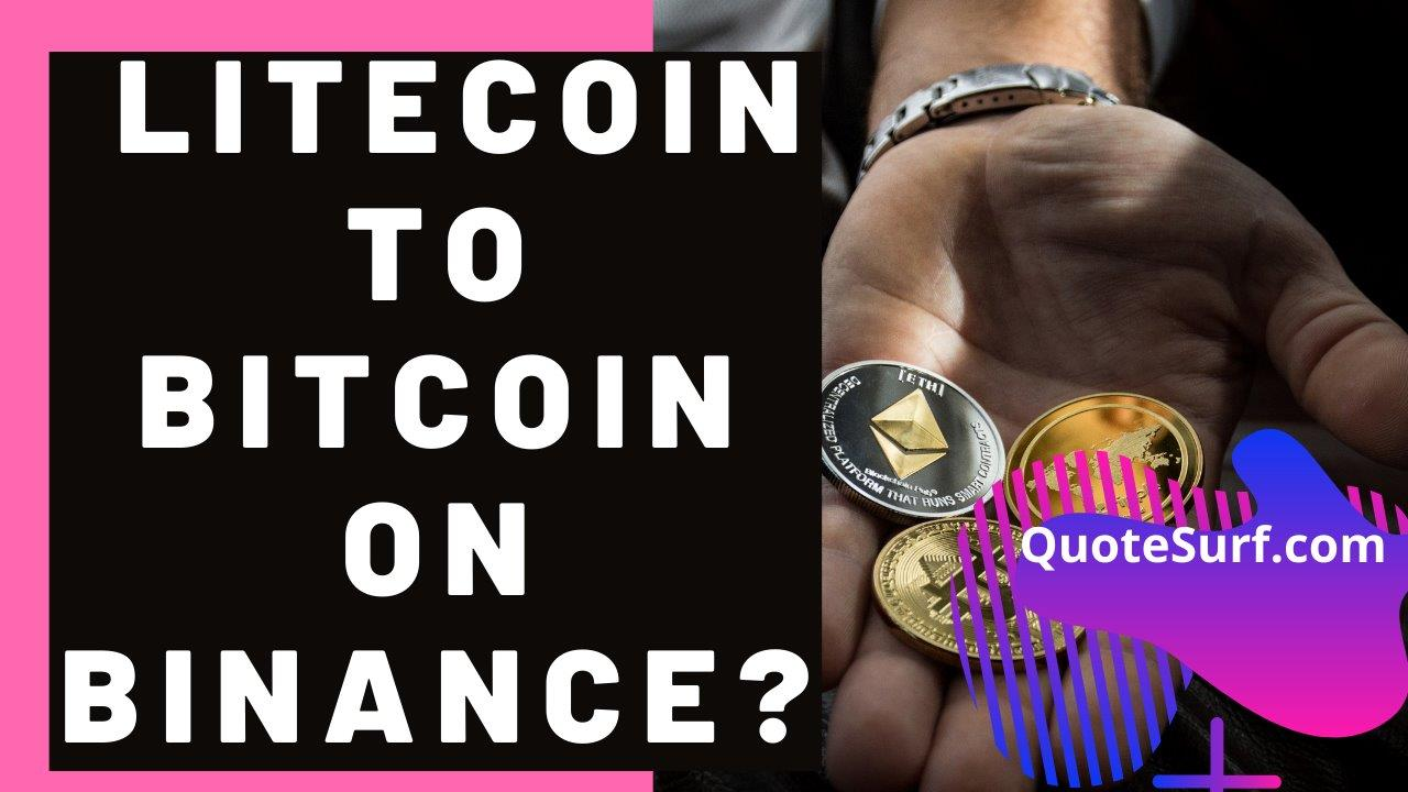How-To-Exchange-Litecoin-To-Bitcoin-On-Binance images