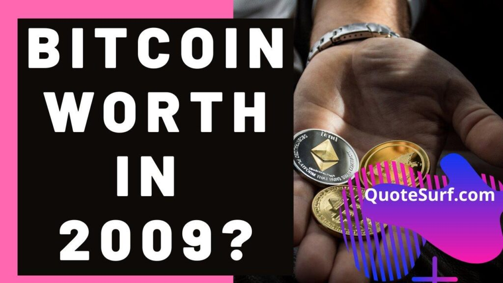 How Much Was A Bitcoin Worth In 2009 images