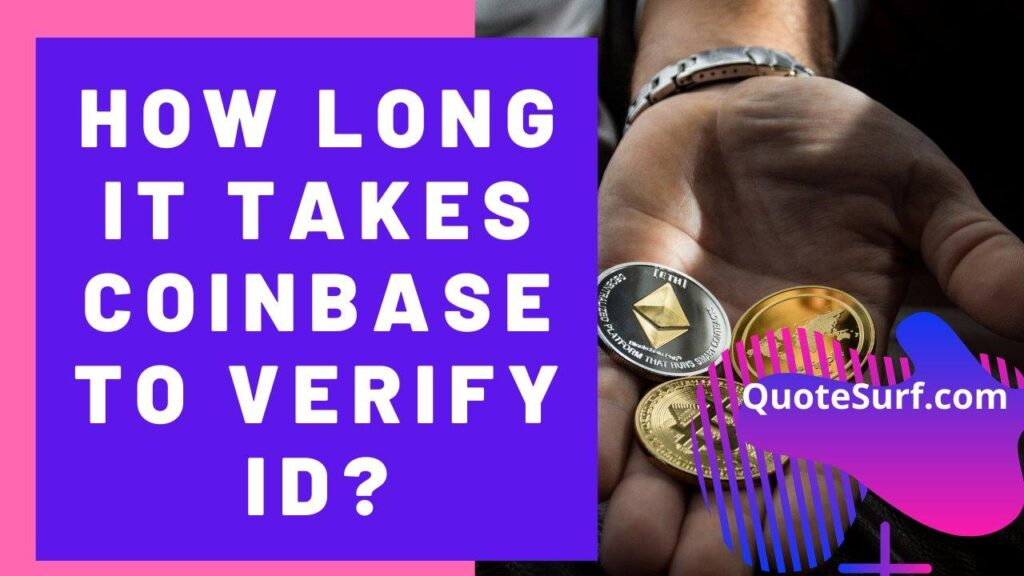 How Long Does Coinbase Take To Verify ID images