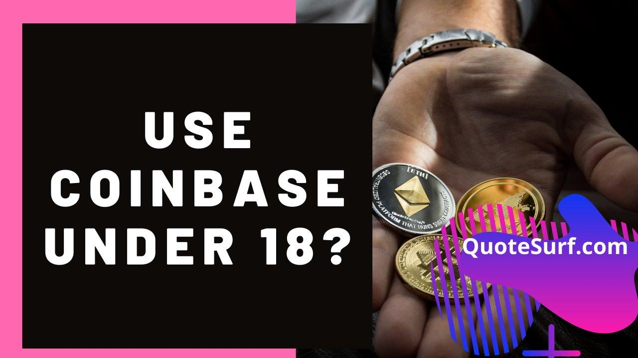 Do You Need To Be 18 To Use Coinbase images